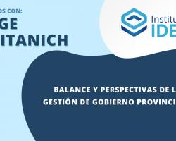 Balance y perspectivas de la gestión de gobierno provincial