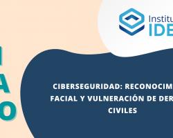 SEMINARIO – Ciberseguridad: reconocimiento facial y vulneración de derechos civiles